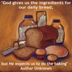 """Baking time!  Cook Up What God Gave You!"""