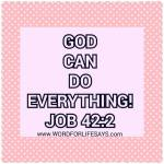 """God can do EVERYTHING!"""
