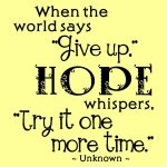 """Keep Hope Alive!"""